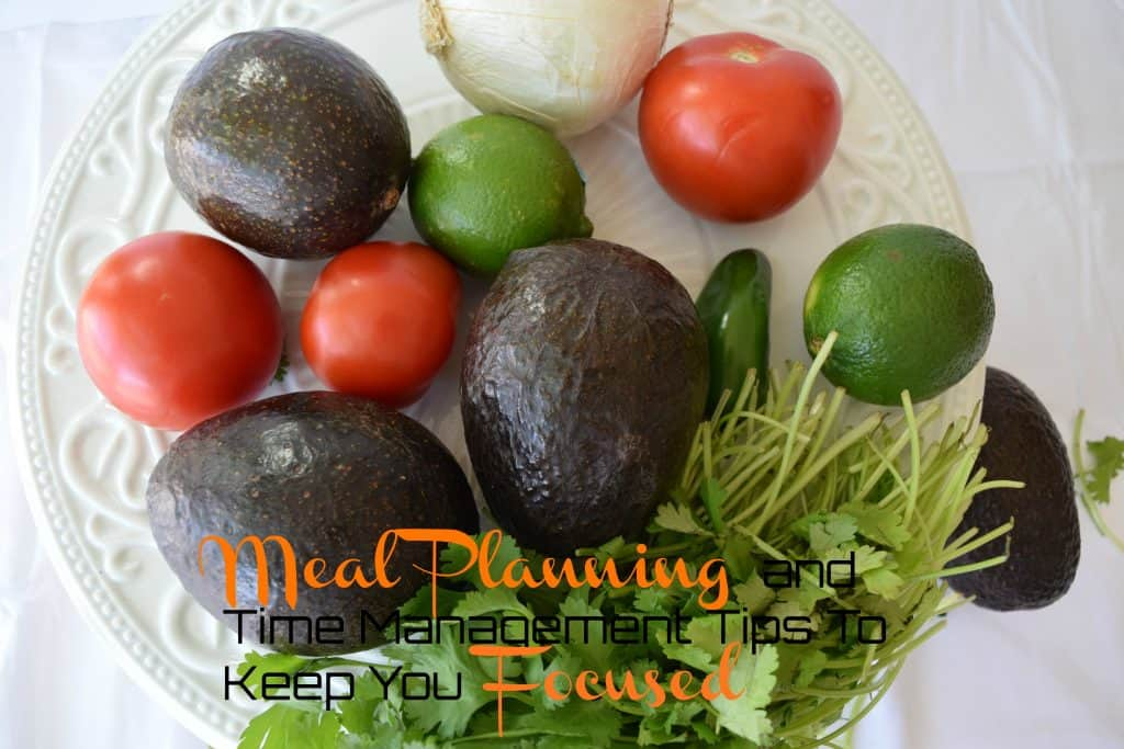 Meal planning and time management tips to keep you focused